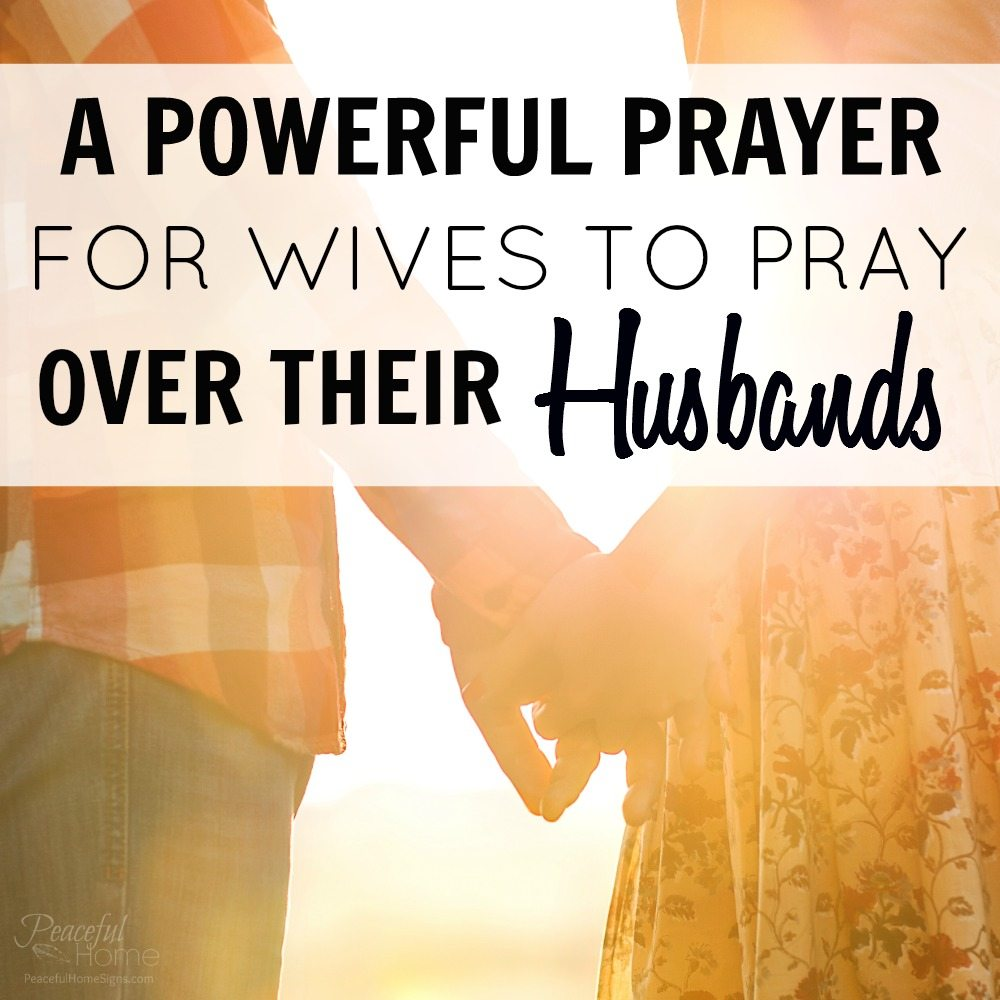 A Powerful Prayer for Wives to Pray Over their Husbands