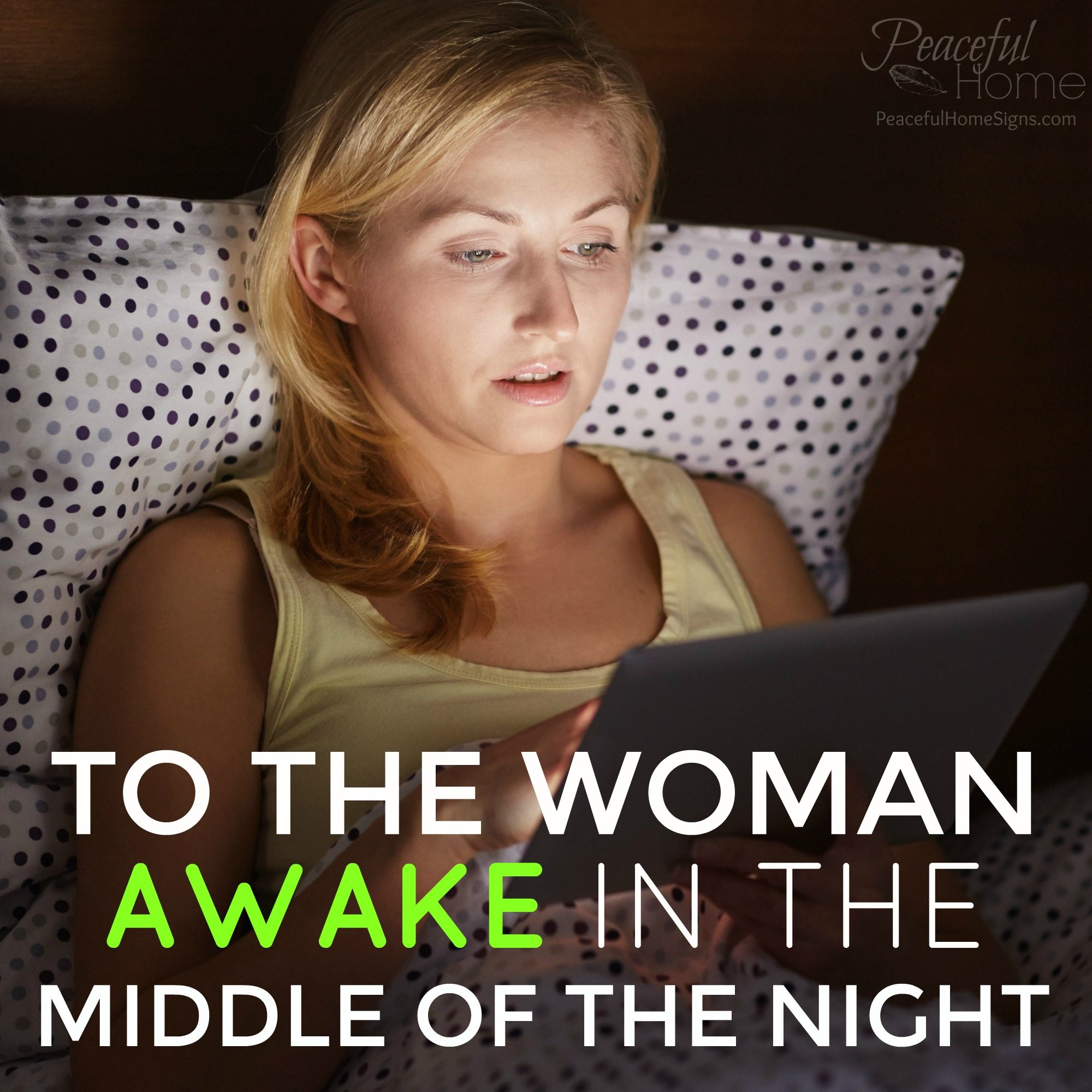 To the woman awake in the middle of the night