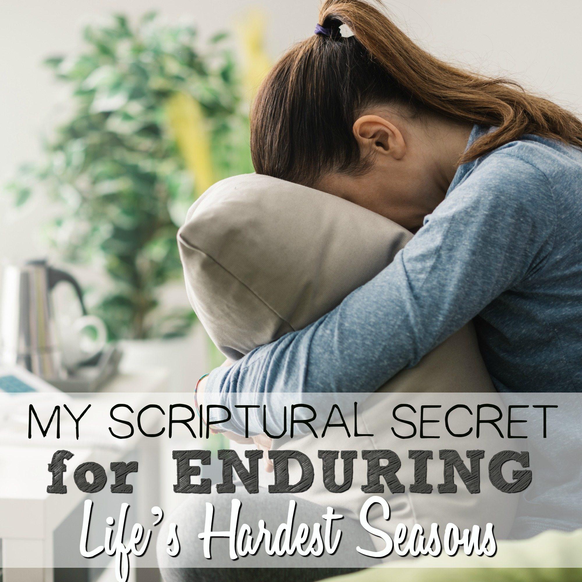 My Scriptural Secret for Enduring Life's Hardest Seasons
