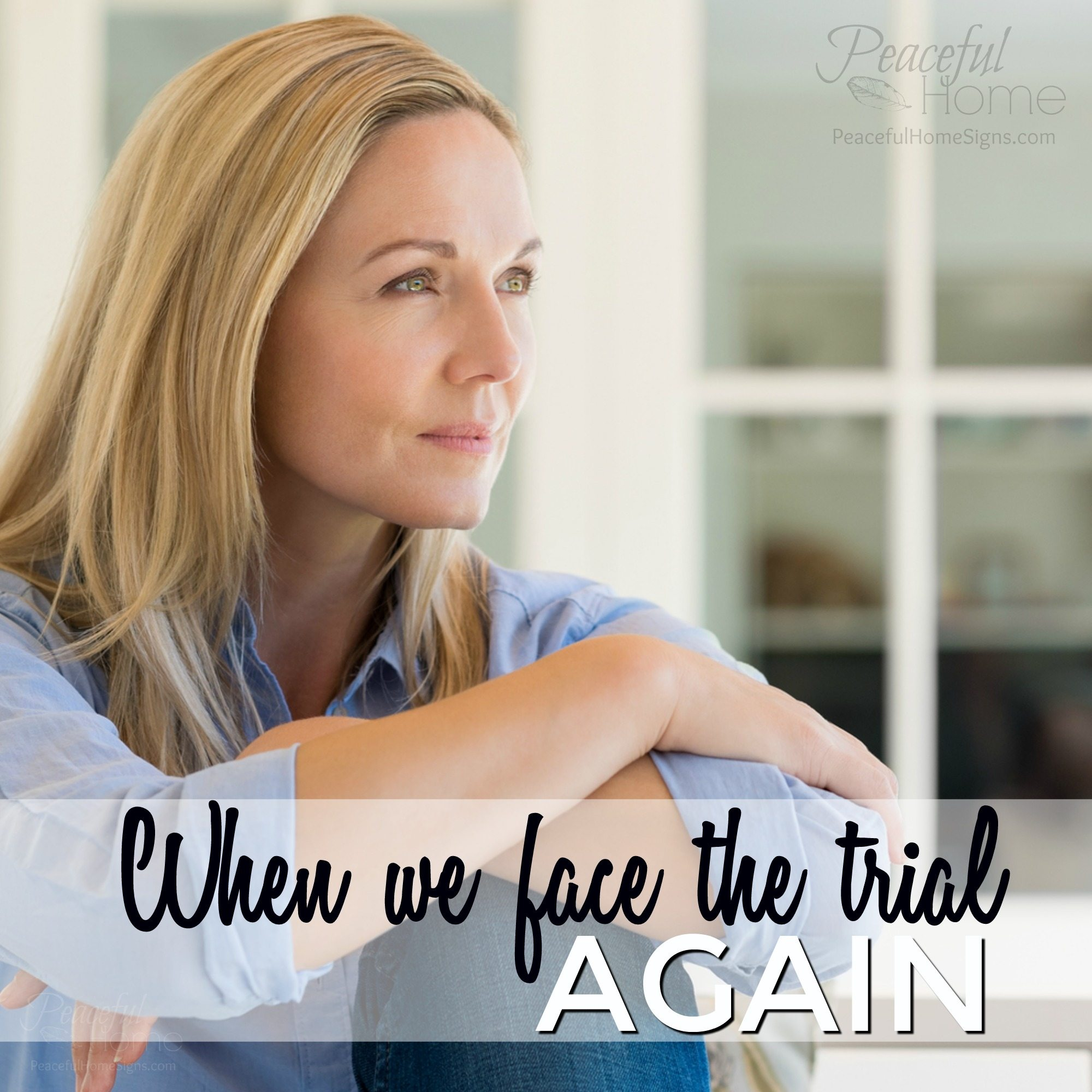 When We Face the Trial Again