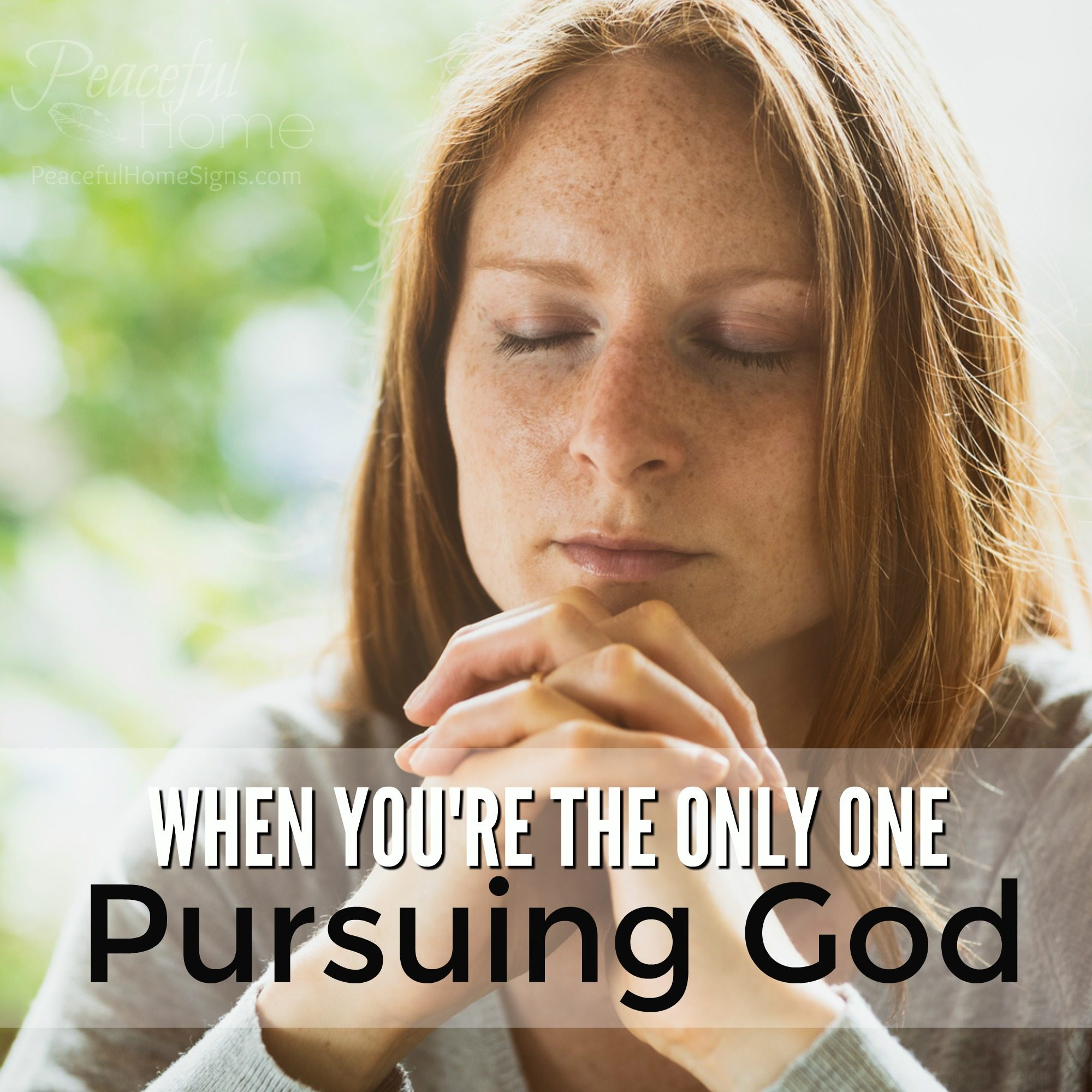 When you're the only one pursuing God