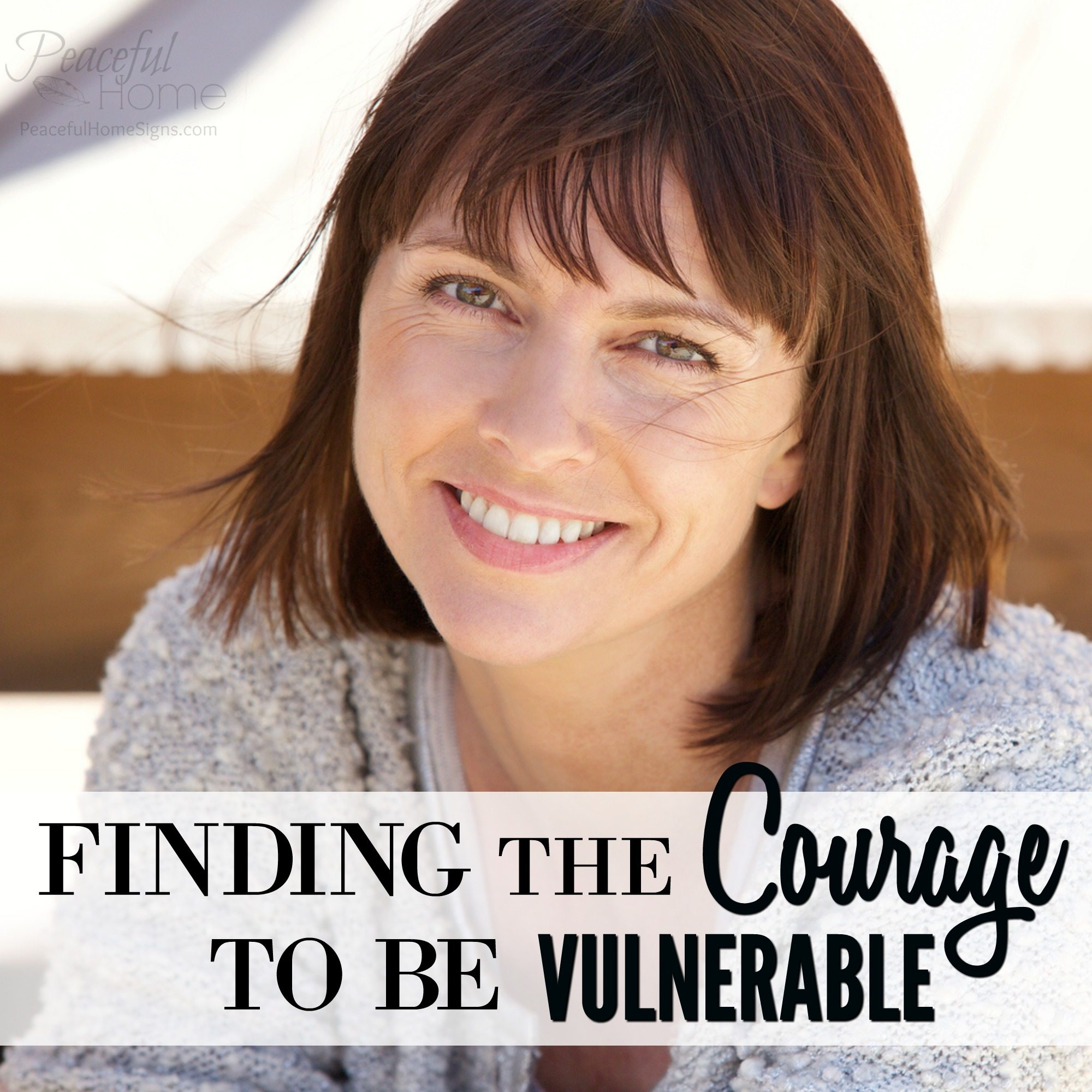 Finding the Courage to Be Vulnerable