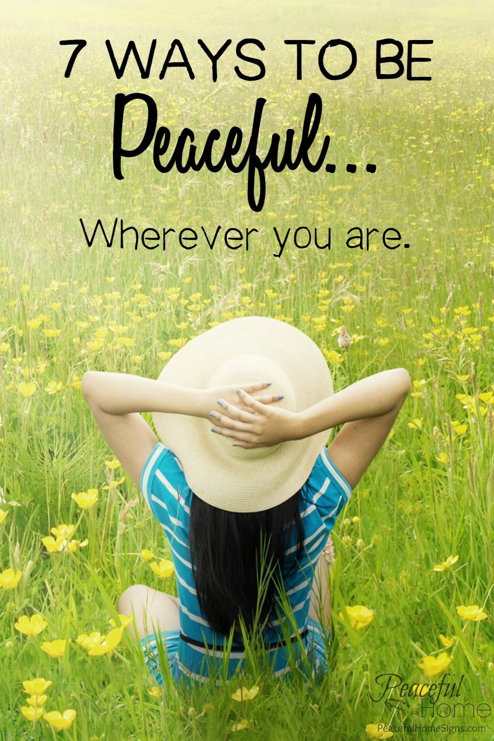 7 ways to be peaceful wherever you are | How to stay peaceful | Christian blogger | Faith based guide to staying peaceful