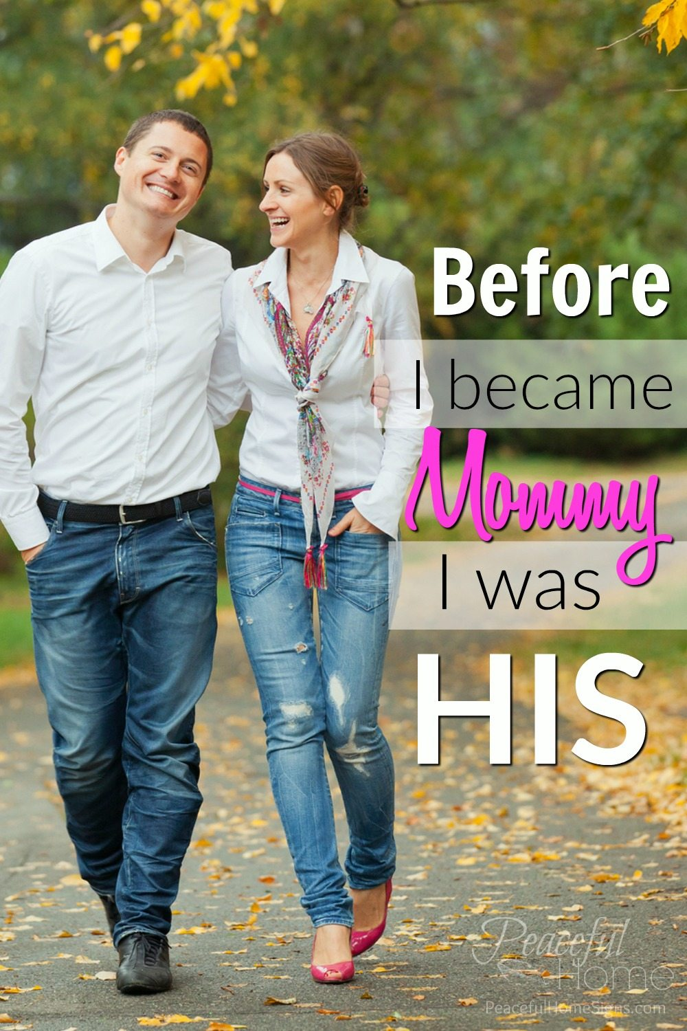 Before I became Mommy I was His | Marriage before Kids | Christian Marriage | Keeping a healthy Marriage | Steps to A Healthier Marriage | Mom blogging | Christian mom blogger | Bible Verses | God centered marriage