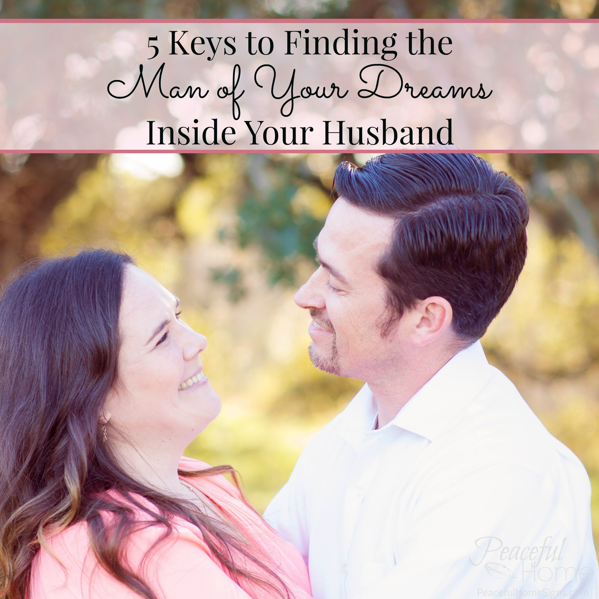 5 Keys to Finding the Man of Your Dreams Inside Your Husband