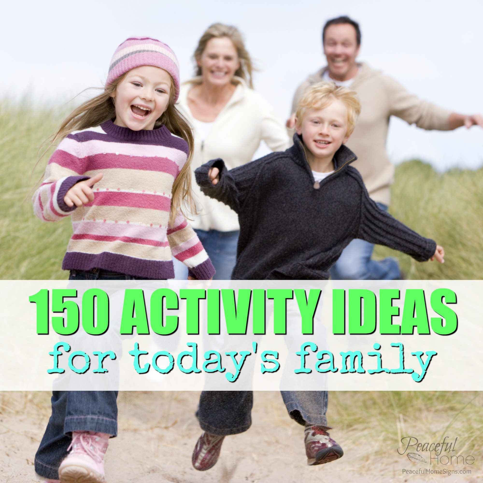 150 Activity Ideas for Today's Family!