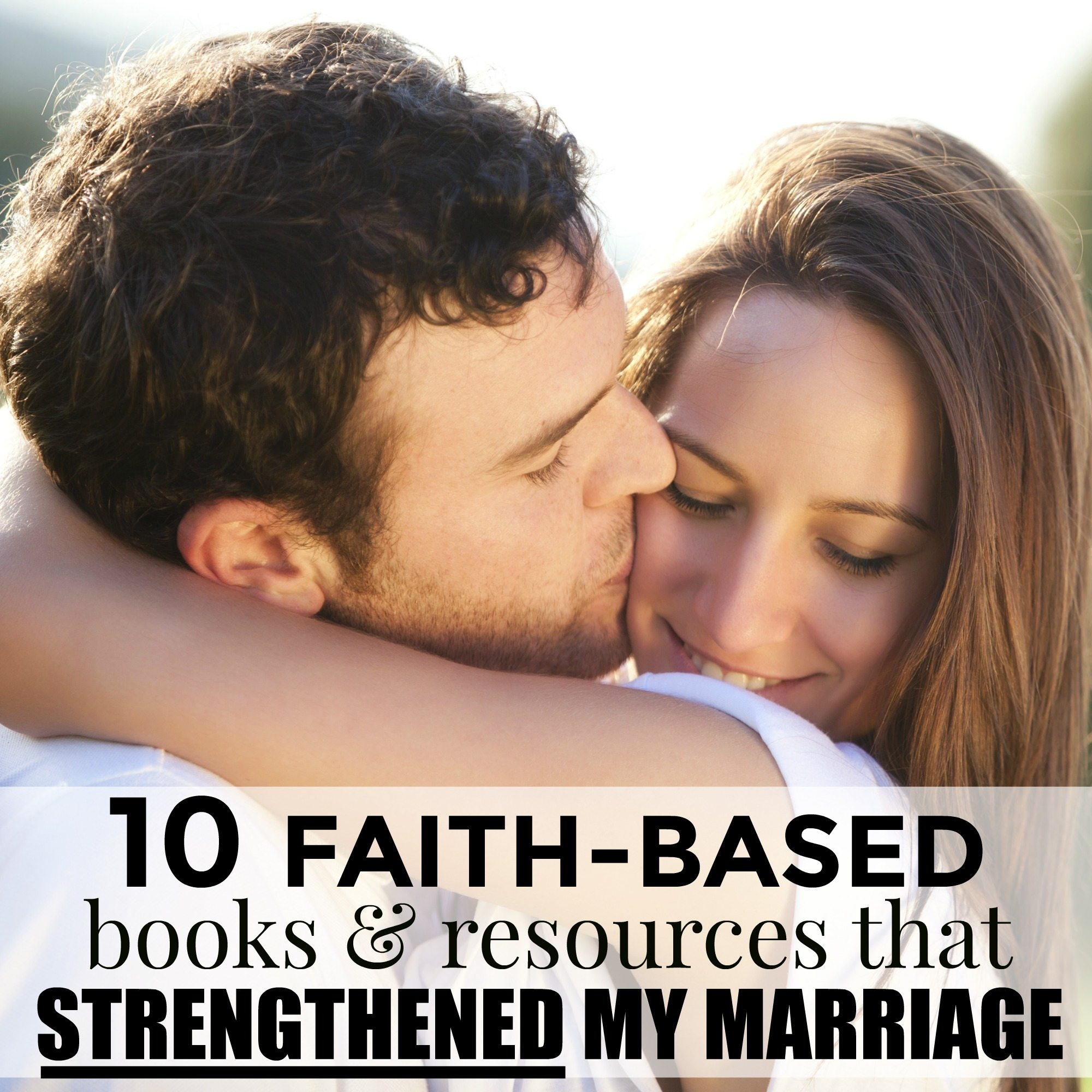 10 FAITH-BASED Books and Resources that STRENGTHENED my Marriage