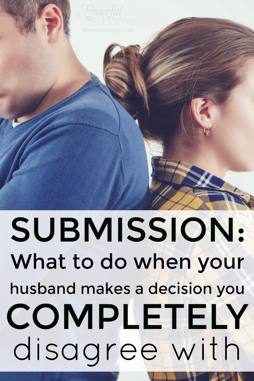 Submission: What to do when your husband makes a decision you completely disagree with | Christian Marriage | Bible Based Marriage | Submission in marriage | Christian Counseling | Biblical Marriage | Honor and Respect Your Husband