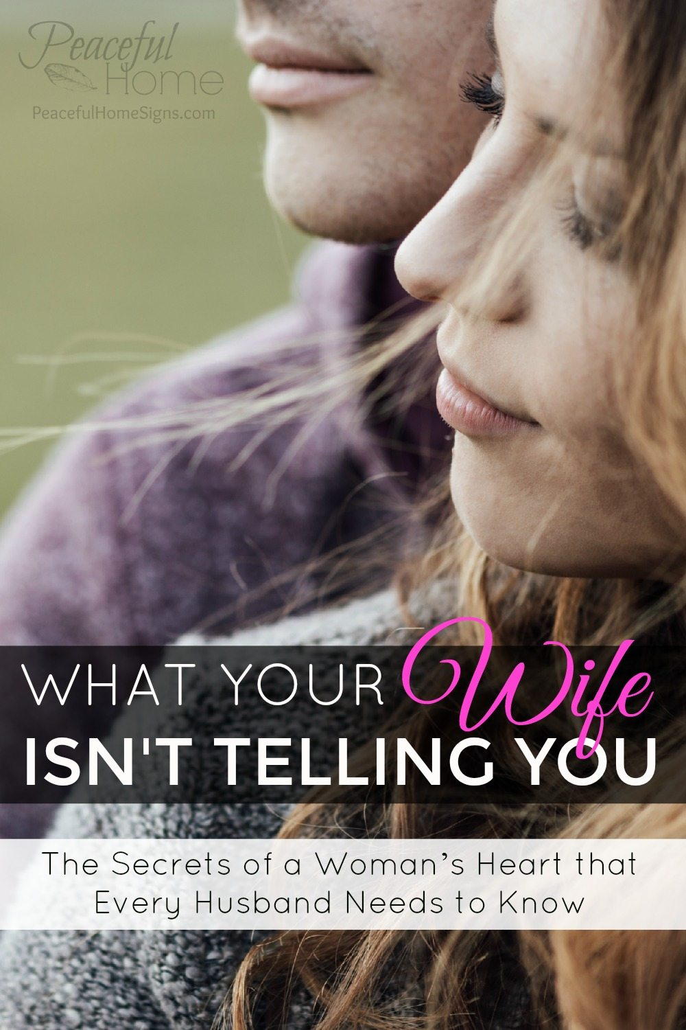 What your wife isn't telling you: The secrets of a woman's heart every husband needs to know | Christian Marriage Advice for Husbands | How to Love Your Wife | Christian Marriage | Love your wife well | Husbands love your wives | Christian Advice for Restoring Relationships | Healing Christian Marriage Christian Wives and Sex, What wives need from their husbands | Biblical Approach to Marriage | Sacrificial Love in Marriage | Mutual Submission in Marriage