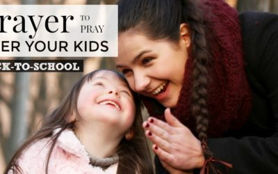 Back to School Prayer to Pray Over Your Kids