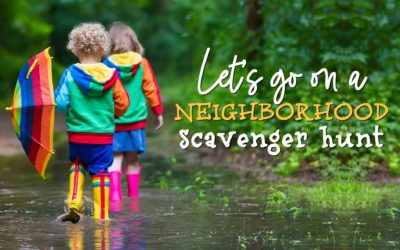 Let's go on a Neighborhood Scavenger Hunt