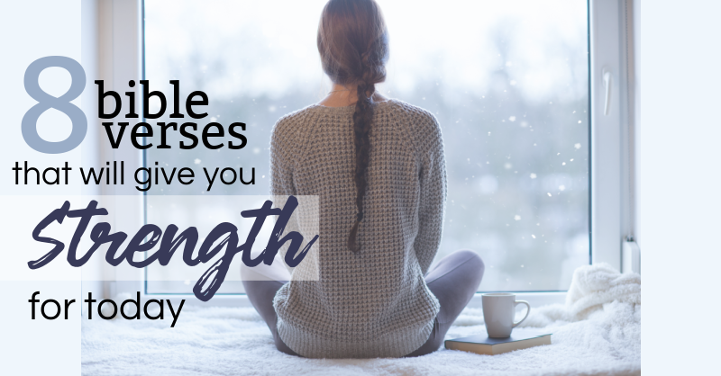 8 bible verses that will give you strength for today