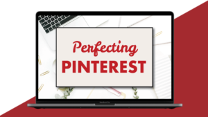 Perfecting Pinterest Course